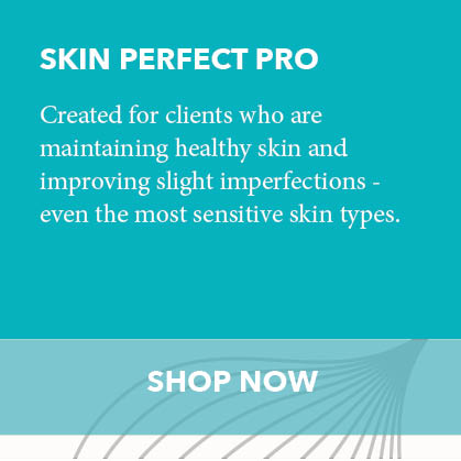Skin Perfect Pro - Created for clients who are maintaining healthy skin and improving slight imperfections - even the most sensitive skin types. Shop Now