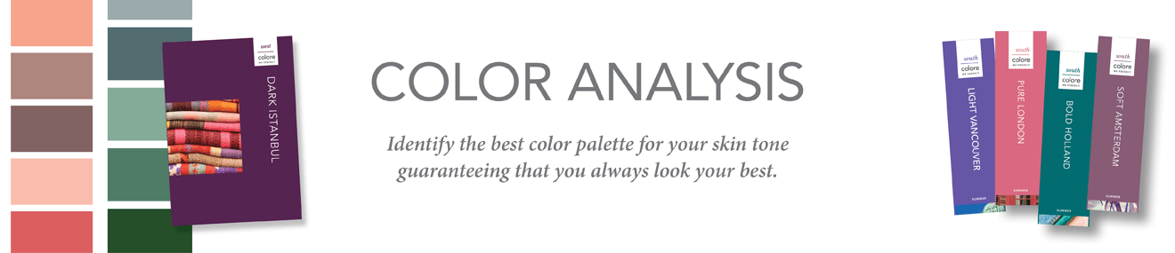 Color Analysis - Identify the best color palette for your skin tone guaranteeing that you always look your best.